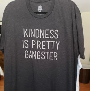 """Gray Tee """"Kindness Is Pretty Gangster"""""""